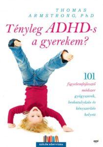 Thomas A. PhD - Tényleg ADHD-s a gyerekem?